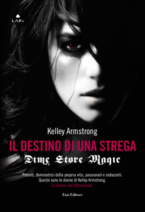 Il destino di una strega di Kelley Armstrong - Women of the Otherworld 3