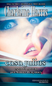 Casa Julius di Charlaine Harris - Aurora Teagarden Mysteries #4