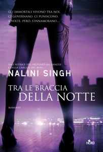 Tra le braccia della notte di Nalini Singh - Guild Hunter #3