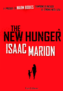  The New Hunger di Isaac Marion  prequel di Warm Bodies #0.5