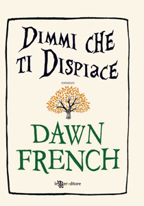 Dimmi che ti dispiace di Dawn French
