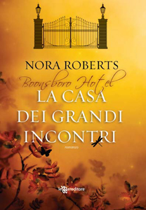 La casa dei grandi incontri di Nora Roberts - Inn BoonsBoro Trilogy 2