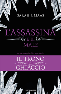 L'Assassina e il Male di Sarah J Maas - Il trono di ghiaccio #0.3