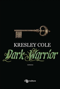 Dark warrior di Kresley Cole - Immortals After Dark #11