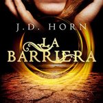 REVIEW J.D. HORN: La Barriera (Witching Savannah 1)